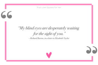 Richard Burton, Elizabeth Taylor true love quotes for her