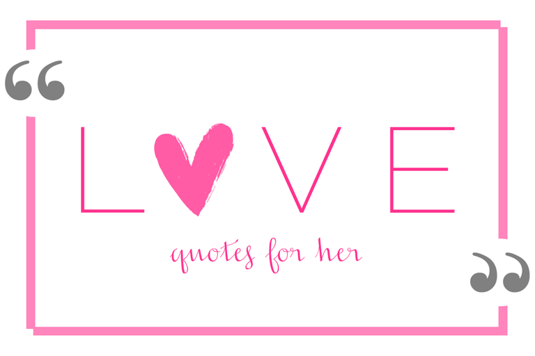 120 Love Quotes For Her