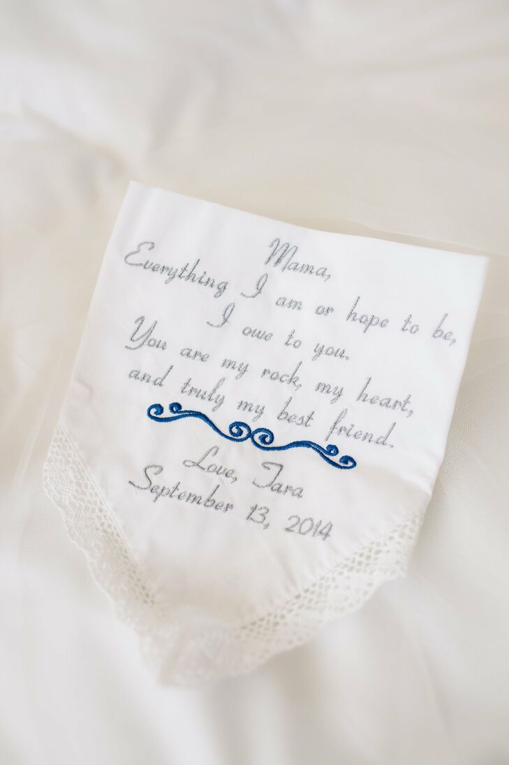 Tara gifted her mother a handsewn handkerchief displaying a sweet message and the date of the wedding.