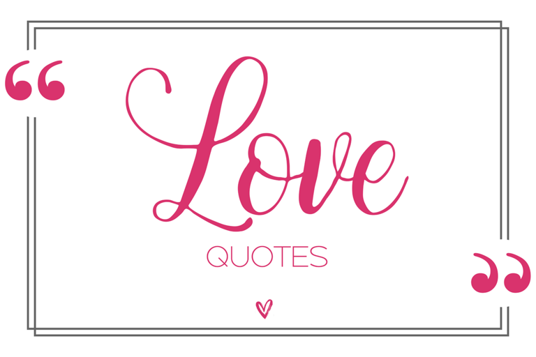 Love Quotes: 150 Quotes About Love