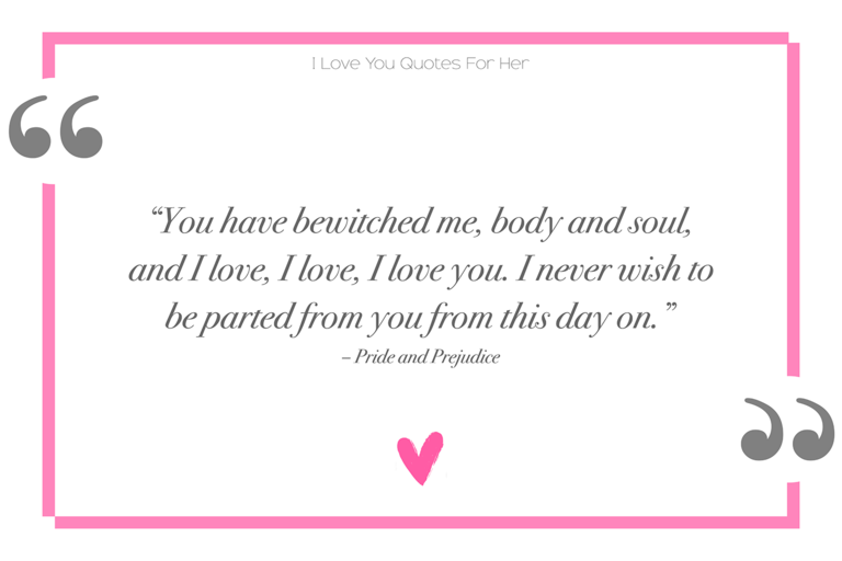 Pride and Prejudice I love you quotes for her